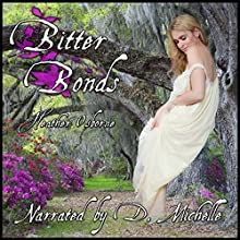 Bitter Bonds | Livre audio Auteur(s) : Heather Osborne Narrateur(s) : D. Michelle