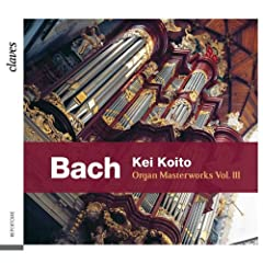 J. S. Bach: Organ Masterworks, Vol. III