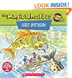 The Magic School Bus Goes Upstream: A Book About Salmon Migration Joanna Cole, Bruce Degan and Nancy Stevenson