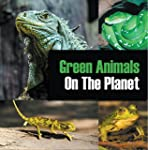 Green Animals On The Planet: Animal E...