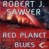 Red Planet Blues | [Robert J. Sawyer]