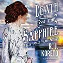 Death on the Sapphire: A Lady Frances Ffolkes Mystery, Book 1 Audiobook by R. J. Koreto Narrated by Justine Eyre