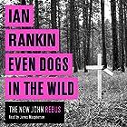 Even Dogs in the Wild (       ungekürzt) von Ian Rankin Gesprochen von: James Macpherson