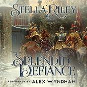 A Splendid Defiance | [Stella Riley]