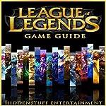 League of Legends Game Guide |  HiddenStuff Entertainment