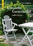 Klassische Gartenm�bel selbst bauen:...