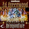 Swords of Dragonfire: Forgotten Realms: The Knights of Myth Drannor, Book 2 (       UNABRIDGED) by Ed Greenwood Narrated by James Patrick Cronin