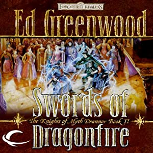 Swords of Dragonfire: Forgotten Realms: The Knights of Myth Drannor, Book 2 | [Ed Greenwood]