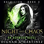 Night and Chaos: An Ashwood Novel | Lee Dignam,Katerina Martinez