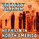 Ancient Aliens: Nephilim in North America  by Fritz Zimmerman Narrated by Fritz Zimmerman
