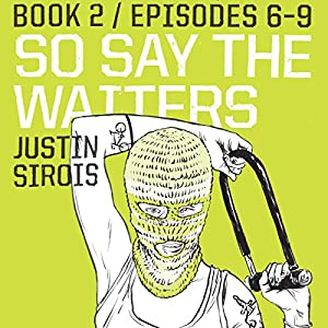 So Say the Waiters (episodes 6-9) Audiobook