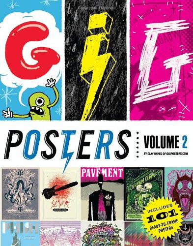 Gig Posters: Rock Show Art of the 21st Century. Volume 2