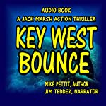 Key West Bounce: Jack Marsh, Book 2 | Mike Pettit