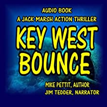 Key West Bounce: Jack Marsh, Book 2 (       UNABRIDGED) by Mike Pettit Narrated by Jim Tedder