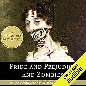 Pride and Prejudice and Zombies: Now with Ultraviolent Zombie Mayhem! Audiobook by Seth Grahame-Smith, Jane Austen Narrated by Katherine Kellgren
