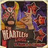 El Diablo Sin Corazon Heartless Devils