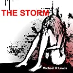 The Storm: A Family's Battle with Mental Illness | Michael R. Lewis
