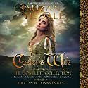 Caelen's Wife: The Complete Collection: The Clan McDunnah Series, Book 4 Audiobook by Suzan Tisdale Narrated by Brad Wills