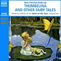 Thumbelina and Other Fairy Tales Audiobook by Hans Christian Andersen Narrated by Eleanor Buchan, Bob Rollet