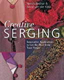 img - for Creative Serging: Innovative Applications to Get the Most from Your Serger by Nancy Bednar (2005-04-01) book / textbook / text book