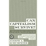 Can Capitalism Survive?: Creative Destruction and the Future of the Global Economypar Joseph A. Schumpeter
