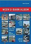 Wien U-Bahn Album: Urban Rail in Vien...