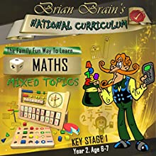 Brian Brain's National Curriculum KS1 Y2 Maths - Mixed Topics (       UNABRIDGED) by Russell Webster Narrated by Brian Brain
