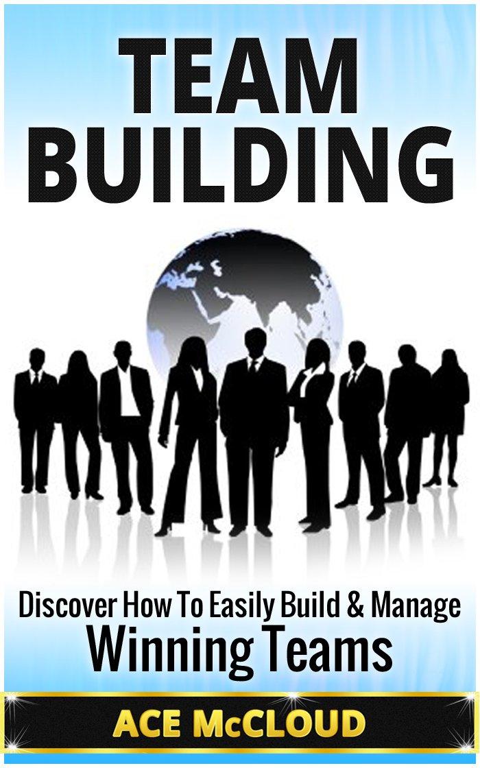 Amazon.com: Team Building: Discover How To Easily Build & Manage ...