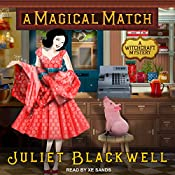 A Magical Match: Witchcraft Mysteries Series, Book 9 | [Juliet Blackwell]