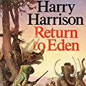 Return to Eden Audiobook by Harry Harrison Narrated by Christian Rummel