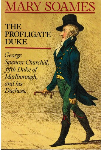 The Profligate Duke: George Spencer Churchill, Fifth Duke of Marlborough, and His Duchess PDF
