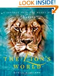 The Lion's World: A Journey into the...