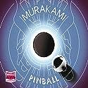 Pinball, 1973 Audiobook by Haruki Murakami Narrated by Kirby Heyborne