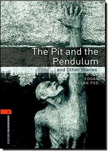 Oxford Bookworms Library: Stage 2: The Pit and the Pendulum and Other Stories: 700 Headwords (Oxford Bookworms ELT)