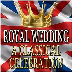 Royal Wedding - A Classical Celebration