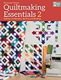 Quiltmaking Essentials 2: Settings and Borders, Backings and Bindings