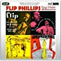 Four Classic Albums (Flip / The Flip Phillips - Buddy Rich Trio / Flip Wails / Swinging With Flip)