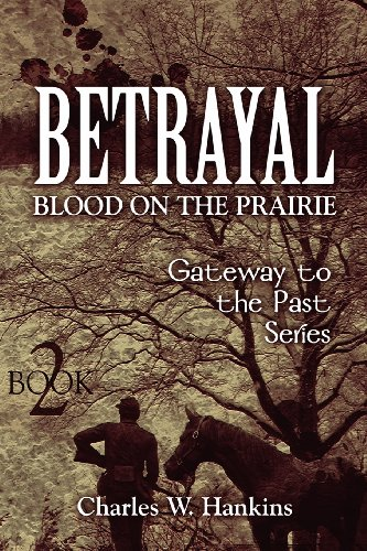 Betrayal - Blood on the Prairie: Book 2: Gateway to the Past Series