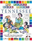 img - for My First Book About Tennessee (The Tennessee Experience) book / textbook / text book