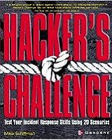 Hacker's Challenge: Test Your Incident Response Skills Using 20 Scenarios (Hacking Exposed)