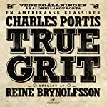 True Grit | Charles Portis,Ingmar Forsström (översättare)