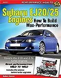 Subaru EJ20/25 Engines: How to Build Max Performance (Sa Design)