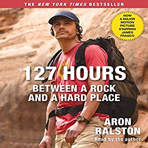 127 Hours: Between a Rock and a Hard Place (Movie Tie- In) Audiobook