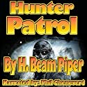 Hunter Patrol (       UNABRIDGED) by H. Beam Piper Narrated by Phil Chenevert