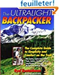 The Ultralight Backpacker : The Compl...