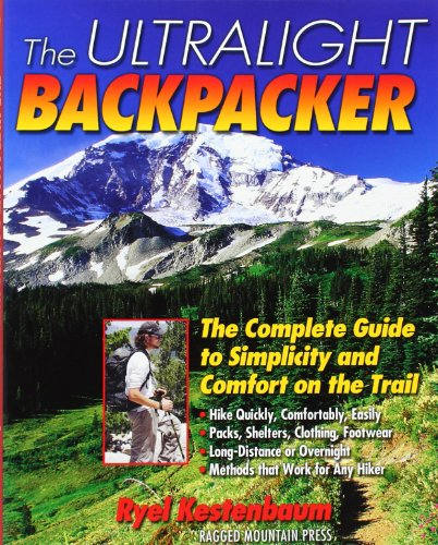 The Ultralight Backpacker : The Complete Guide To Simplicity And Comfort On The Trail back-455882