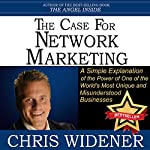 The Case for Network Marketing: One of the World's Most Misunderstood Businesses Made Simple | Chris Widener