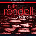 Heartstones (       UNABRIDGED) by Ruth Rendell Narrated by Geraldine Somerville
