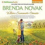 When Summer Comes: Whiskey Creek Series, Book 3 | Brenda Novak
