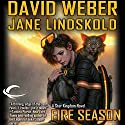 Fire Season: Star Kingdom, Book 2 Audiobook by David Weber, Jane Lindskold Narrated by Khristine Hvam